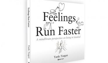 Feelings Run Faster - Yankı Yazgan